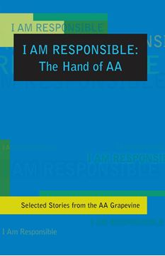 I Am Responsible: The Hand of AA - Books - AA Grapevine Store