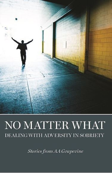 No Matter What: Dealing With Adversity in Sobriety - Grapevine