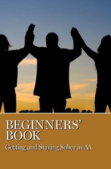 Beginners' Book: Getting and Staying Sober (eBook)