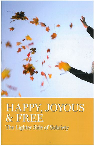 Happy, Joyous & Free: The Lighter Side of Sobriety (SOFT COVER)